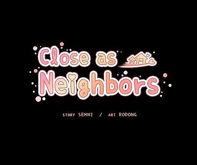 Close as Neighbors - part 10